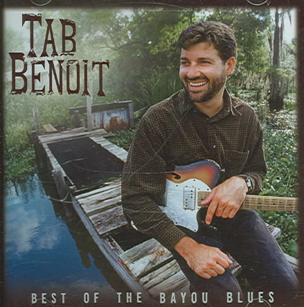 BEST OF THE BAYOU BLUES BY BENOIT,TAB (CD)