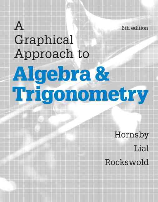 A Graphical Approach to Algebra and Trigonometry + Mymathlab With Etext Access Card By Hornsby, John/ Lial, Margaret/ Rockswold, Gary K