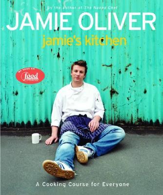 Jamie's Kitchen By Oliver, Jamie